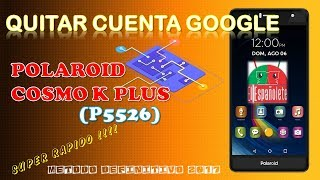 QUITAR CUENTA GOOGLE POLAROID K PLUS (P5526) - FRP - BYPASS