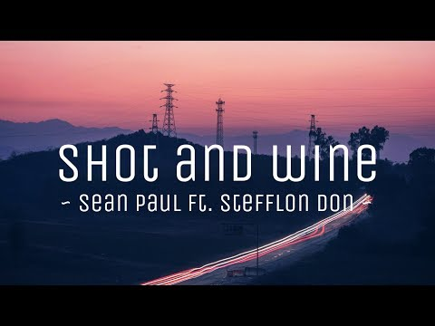 Sean Paul - Shot and Wine ft. Stefflon Don (lyrics video) || #vevoCertified || #trending