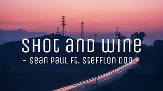 Sean Paul - Shot and Wine ft. Stefflon Don (lyrics) || #vevoCertified || #trending
