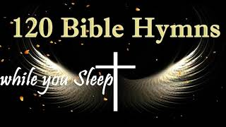 120 Bible Hymns while you Sleep no instruments