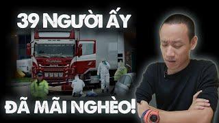 39 người chết chỉ vì nghèo? | Nguyễn Hữu Trí REACTION