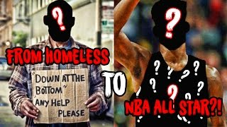 From HOMELESS to ALL-STAR? The NBA's Most Inc...