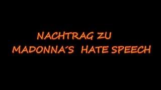 NACHTRAG ZU MADONNA´S HATE SPEECH
