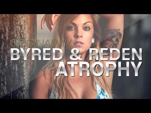 Byred & Reden - Atrophy (Original Mix) [Free DL]