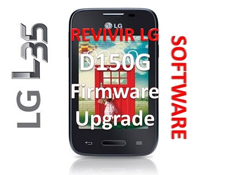Revivir LG - D150g ( LG L35 ) / Software / Rom Stock / Solved Done 2017