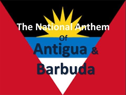 The National Anthem of Antigua and Barbuda with lyrics