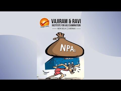 Non-Performing Assets (NPA) | Current Affairs for UPSC CSE | Vajiram & Ravi
