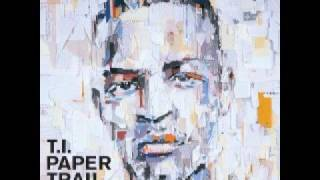 T.I - No Matter What - (Paper Trail)