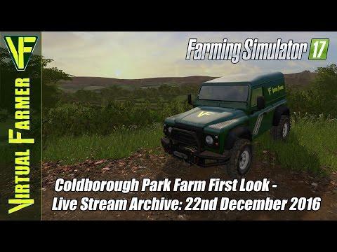 Farming Simulator 17 - Coldborough Park Farm First Look - Live Stream Archive: 22nd December 2016