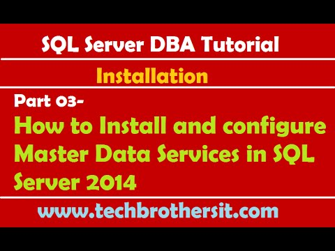 SQL Server DBA Tutorial 03- How To Install And Configure Master Data Services In SQL Server 2014