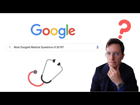 Medical Doctor Answers The Top 5 Googled Medical Questions Of 2019.