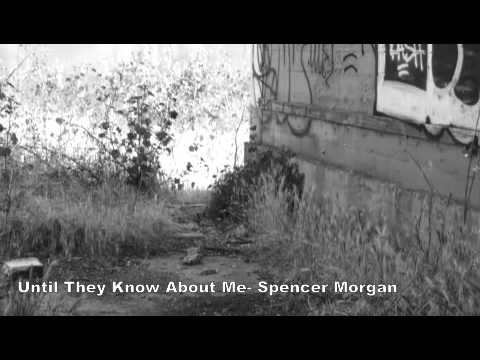 Until They Know About Me-Spencer Morgan
