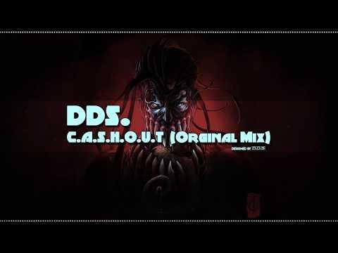 Dds. - C.A.S.H.O.U.T (Original Mix)