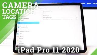 iPad Pro 11 2020で写真にロケーションタグを追加する方法–カメラロケーションタグをオンにする