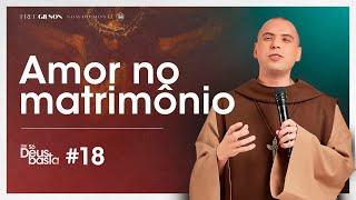 Amor no matrimônio   Série Só Deus basta - Direção Espiritual #123 - Frei Gilson thumbnail