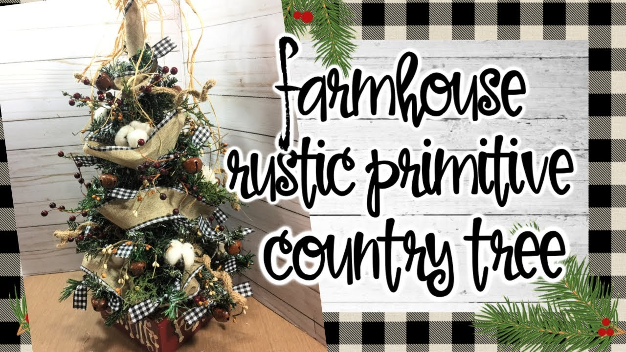 Farmhouse Rustic Primitive Country Tree Christmas Home Decor Diy Youtube