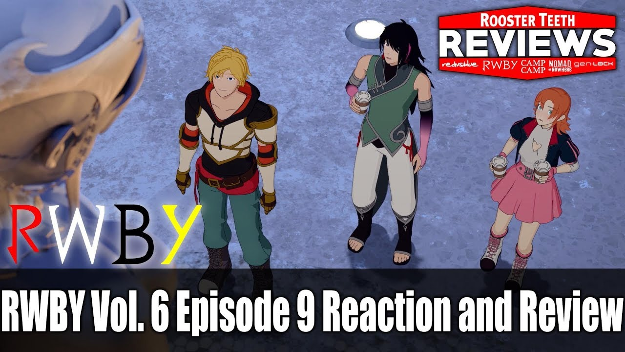 RWBY Vol  6 Episode 9 Reaction and Review - Rooster Teeth Reviews
