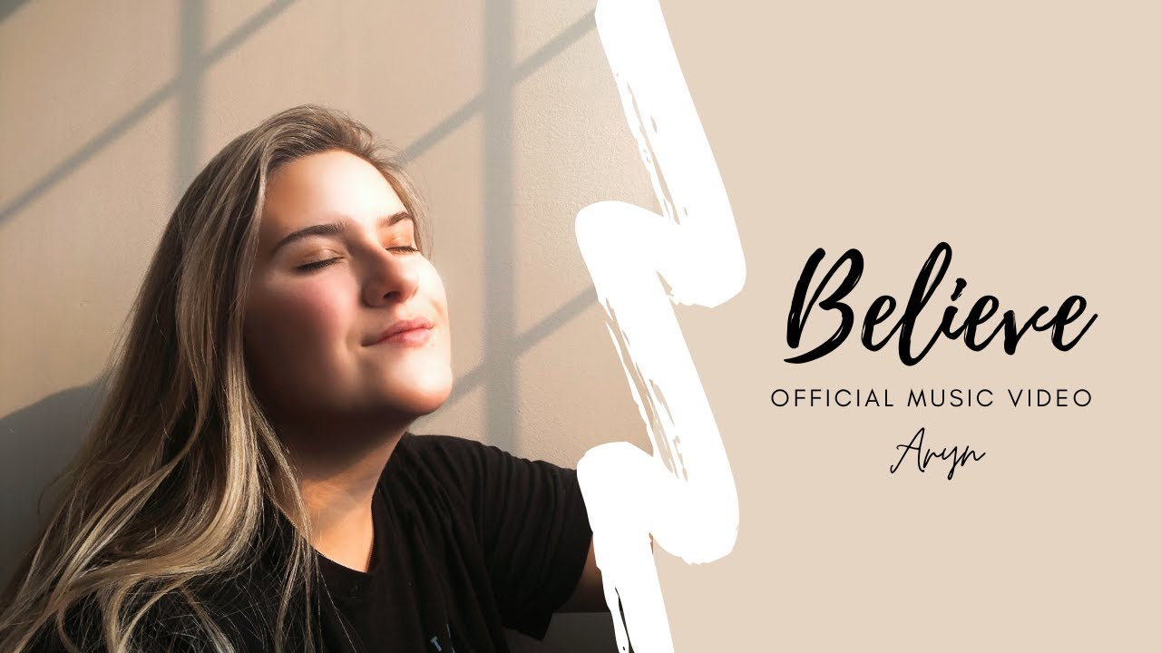 Download Believe - Aryn (Official Music Video)