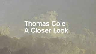 Thomas Cole: A Closer Look