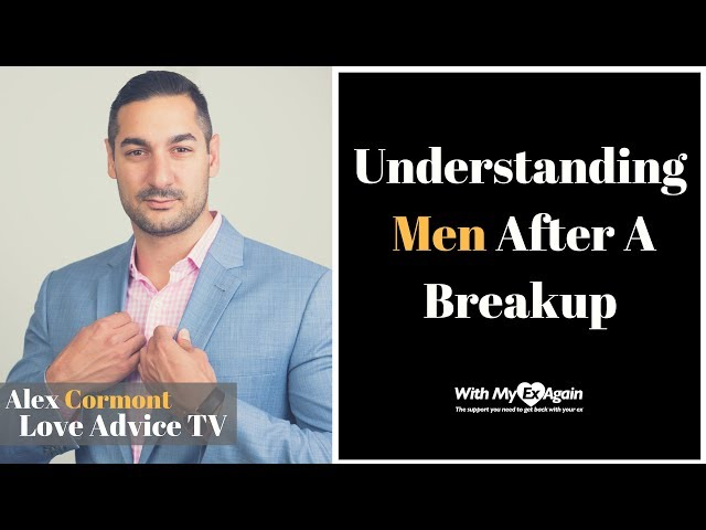 Male Psychology After A Breakup | What To Know and Understand