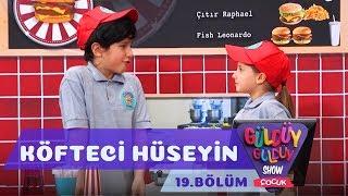 Güldüy Güldüy Show Çocuk 19.Bölüm - Köfteci Hüseyin