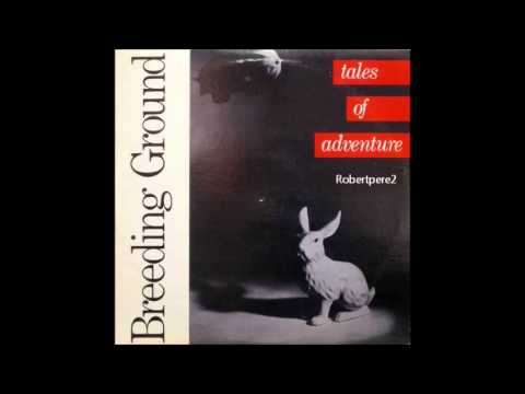 Breeding Ground - Turn To Dust  (Tales Of Adventure) 1986