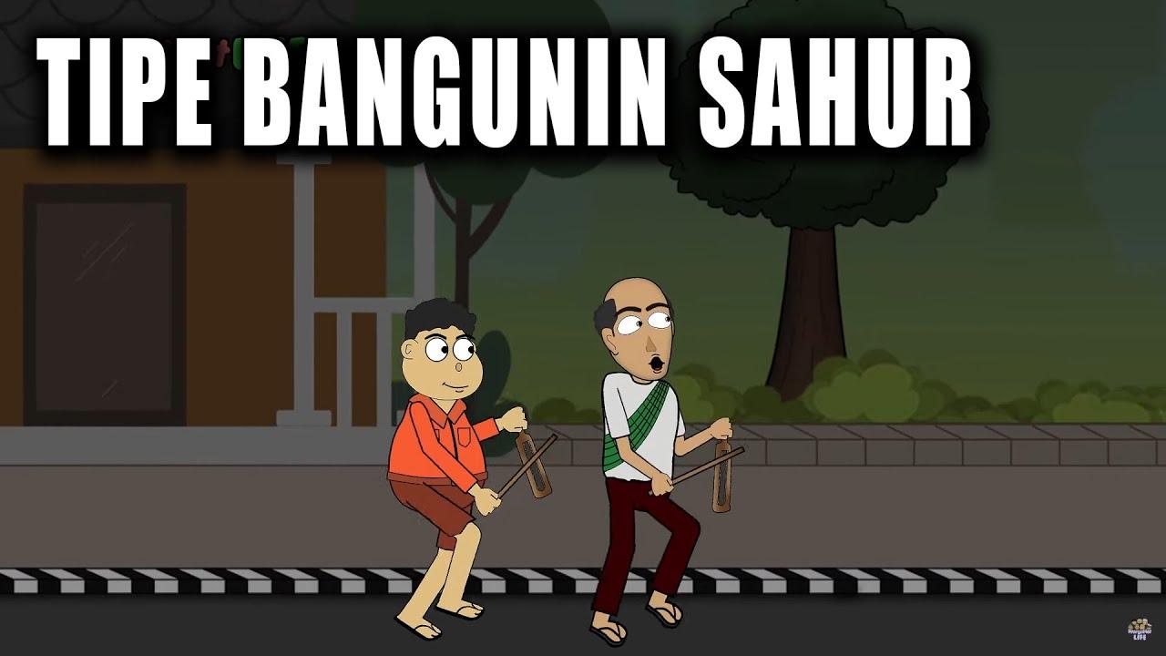 Tipe Tipe Bangunin Sahur Animasi Kocak Kartun Lucu