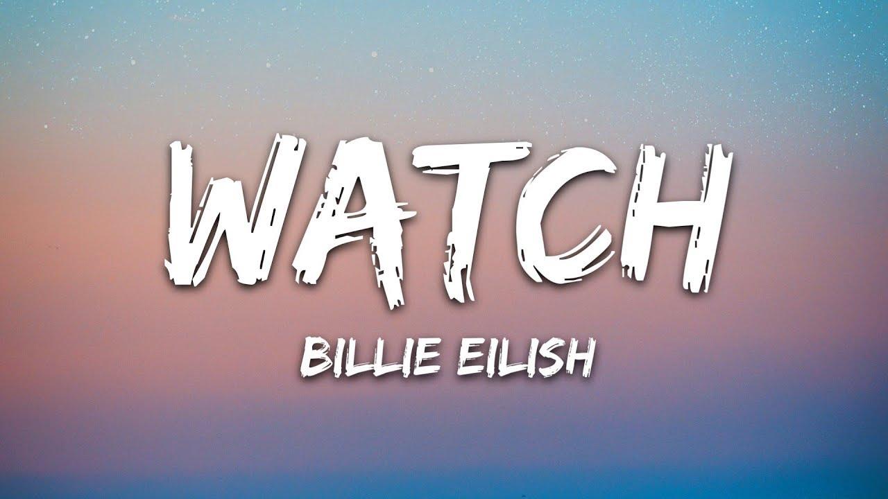 Download Billie Eilish - watch (Lyrics)