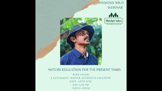 Nature Education for the Present Times | Weekend wild webinars | Yuvan | Thicket Tales