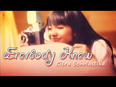 Citra Scholastika - Everybody Knew
