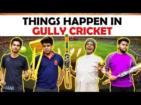 Things Happen in Gully Cricket | The...