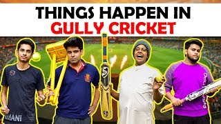 Things Happen in Gully Cricket | The Half-Ticke...