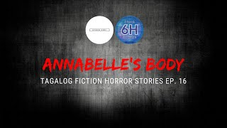 Special Episode #16: Annabelle's Body (Tagalog Fiction Horror Stories)