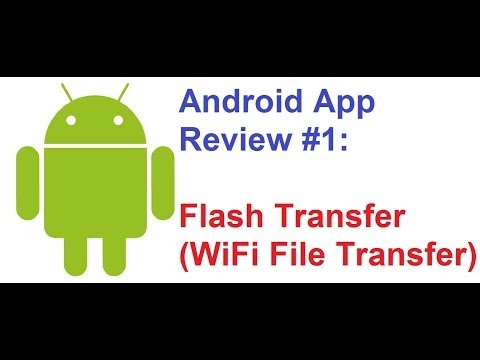 Android App Review #1: Flash Transfer(WiFi File Transfer)