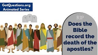 Does the Bible record the death of the apostles?