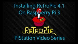 How to install Retropie 4.1 on the Raspberry Pi 3 - PiStation Video Series 1