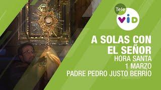 A Solas Con El Señor, Hora Santa Padre Pedro Justo Berrío, marzo 1 2018 - Tele VID