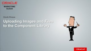 Oracle Eloqua - Uploading Images and Files to the Component Library