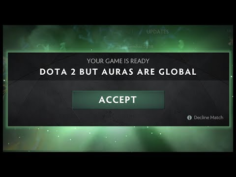 Dota 2 but Auras are Global