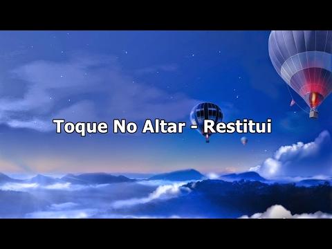 Toque No Altar - Restitui ( Com Letra )