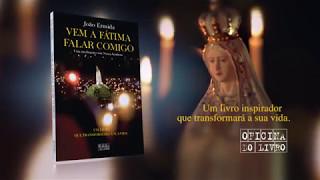 VEM A FÁTIMA FALAR COMIGO - João Ermida