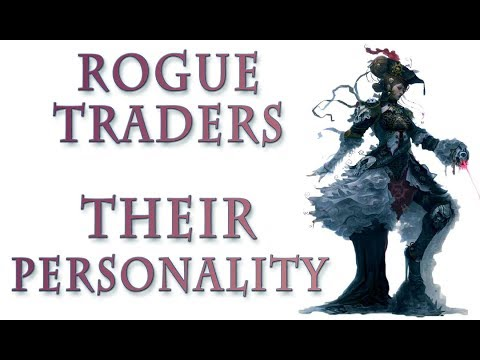 Warhammer 40k Lore - Rogue Traders, Personalities and Archetypes