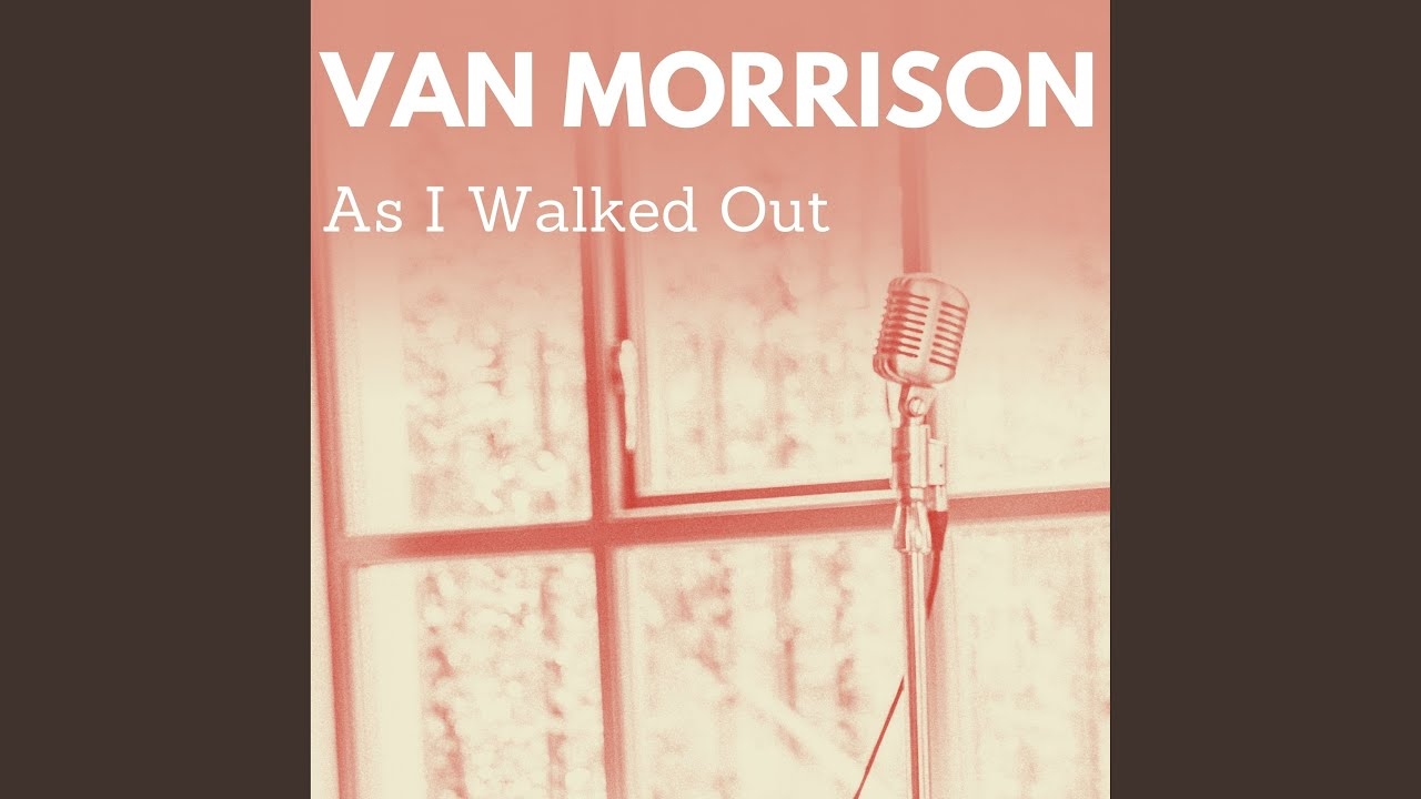 Van Morrison: As I Walked Out