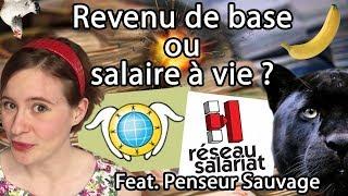 SALAIRE À VIE ou REVENU DE BASE? feat. Penseur Sauvage