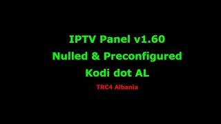 IPTV Panel v1.60 Nulled & Preconfigured (Final Editing)
