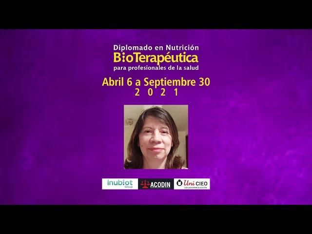 DIPLOMADO EN NUTRICIÓN BIOTERAPÉUTICA - INVITACIÓN DRA. MARIA CAROLINA NIÑO