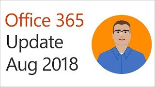 Office 365 update for August 2018