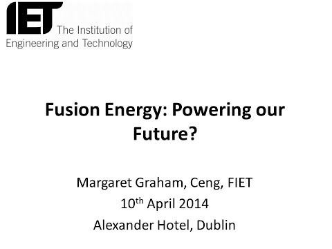 Fusion Energy: Powering our Future? - IET Ireland Event