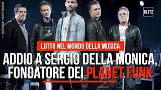 Lutto nel mondo della musica, addio a Sergio Della Monica fondatore dei Planet Funk
