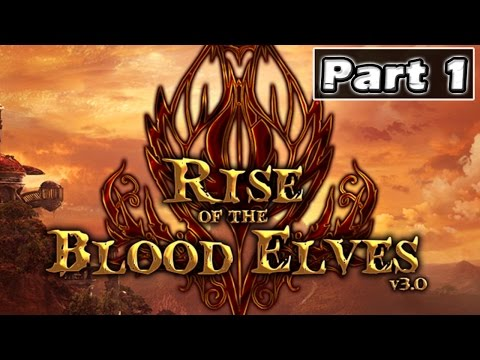 Warcraft 3 - Rise of the Blood Elves   Part 1